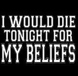 I would die...