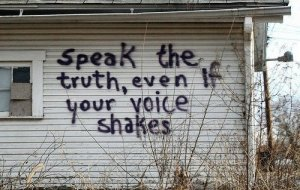 Speak the truth...